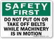 Do Not Put On/Take Off Belts Sign