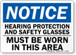 Notice Hearing Protection and Safety Glasses Sign