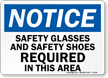 Notice Safety Glasses; Shoes Required Sign