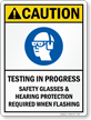 Safety Glasses And Hearing Protection Required Sign
