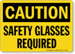 Safety Glasses Required OSHA Caution Sign