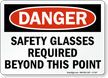 Danger Safety Glasses Required Beyond Point Sign