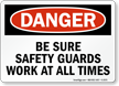 Danger: Be Sure Safety Guards Work Sign