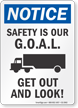 Safety Is Our GOAL Get Out And Look OSHA Notice Sign