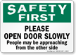 Safety First - Open Door Slowly Sign
