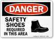 Danger Safety Shoes Required Sign