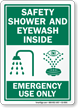 Safety Shower Eyewash Inside Emergency Use Only Sign