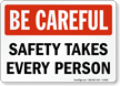 Safety Takes Every Person Sign