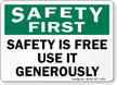 Safety Use It Generously Sign