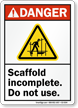 Scaffold Incomplete Do Not Use ANSI Danger Sign