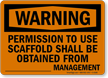 Obtain Permission from Management using Scaffold Sign