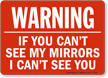 Warning If You Can't See Mirrors Sign