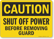 Shut Off Power Before Removing Guard Caution Sign