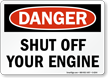 Shut Off Your Engine Danger Sign