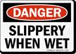 Danger Slippery When Wet Sign