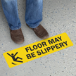 Floor May Be Slippery