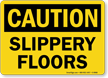 Slippery Floors OSHA Caution Sign
