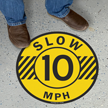 Slow 10 Mph Floor Sign