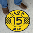 Slow 15 Mph Floor Sign