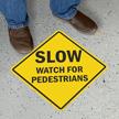 SLOW - Watch for Pedestrians