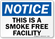 Notice This Smoke Free Facility Sign