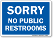 Sorry No Public Restrooms Visitors Sign