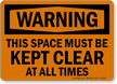 Warning This Space Must Kept Clear Sign