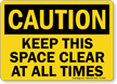 Caution Keep This Space Clear Sign