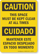 This Space Must Be Kept Clear Bilingual Caution Sign