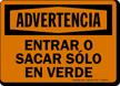 Spanish Entrar O Sacar Solo En Verde Sign