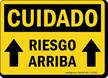 Spanish Cuidado Riesgo Arriba Sign, Overhead Hazard