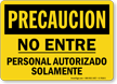 Spanish OSHA Caution Do Not Enter Authorized Personnel Only Sign