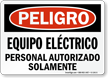Spanish OSHA Danger Electrical Equipment Authorized Personnel Only Sign