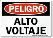 Spanish Alto Voltaje Peligro Sign, High Voltage Danger
