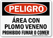 Spanish Area De Trabajo Con Plomo Veneno Sign