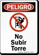 Spanish Peligro No Subir Torre Sign