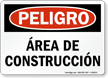 Spanish Peligro Area De Construccion Sign
