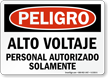 Spanish OSHA Danger High Voltage Authorized Personnel Only Sign