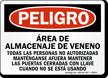 Spanish Peligro Area De Almacenaje De Veneno Sign