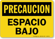 Precaucion Espacio Bajo, Spanish Low Clearance Sign