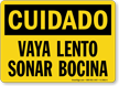 Spanish OSHA Caution Go Slow Sound Horn Sign