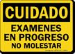 Cuidado Examenes En Progreso No Molestar Spanish Sign