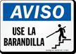 Spanish OSHA Notice Use Handrail Sign