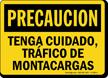 Precaucion Tenga Cuidado, Trafico De Montacargas Spanish Sign