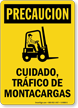 Spanish Trafico De Motacargas, Watch For Forklift Sign