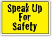 Speak Up For Safety Sign