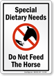 Special Dietary Needs Do Not Feed Horse Sign