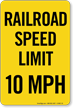 Railroad Speed Limit 10 MPH Sign