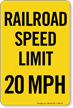 Railroad Speed Limit 20 MPH Sign