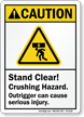 Stand Clear, Crushing Hazard ANSI Caution Sign